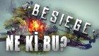 Ne Ki Bu?: Besiege (Alpha)