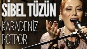 Sibel Tüzün - Karadeniz Potpori