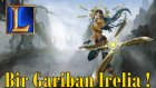 Bir Gariban İrelia'nın Rüyası Sizlerle!
