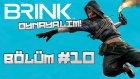 Brink # Bölüm: 10 # Çok Pis Ninjalarım