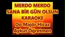 Merdo Merdo Do Majör Hicaz Karaoke Md Altyapısı Türkü Sözü