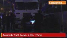 Ankara'da Trafik Kazası: 2 Ölü, 1 Yaralı