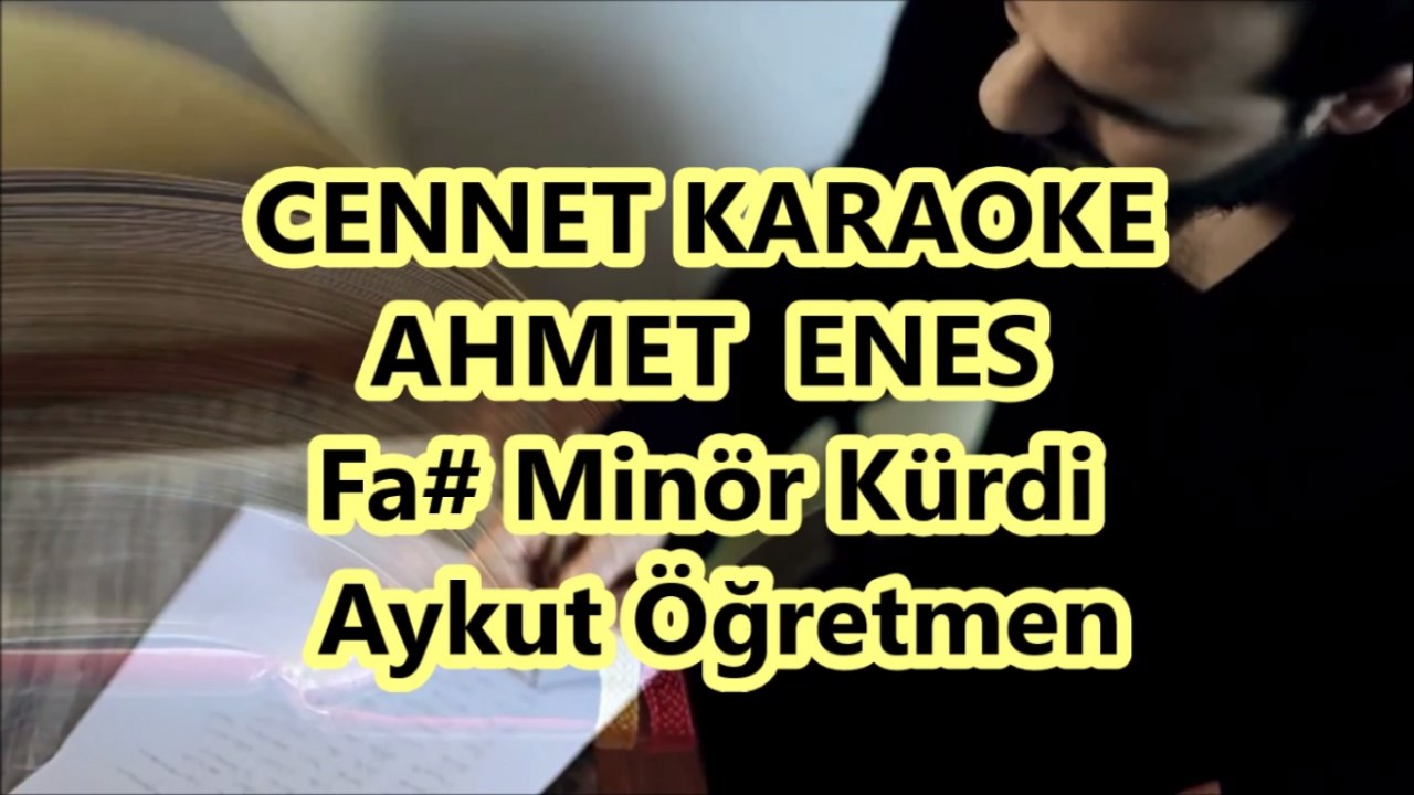 Cennet Ahmet Fa Diyez Minör Kürdi Karaoke Md Altyapısı şarkı Sözü