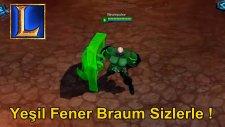 BRAUM'a Yeni Kostüm - Yeşil Fener Braum