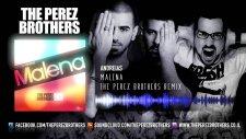 Andreias - Malena (The Perez Brothers Remix)