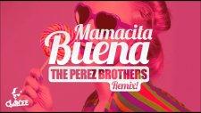 Claydee - Mamacita Buena - The Perez Brothers l Remix