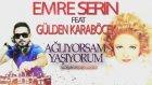 Emre Serin Feat Gülden Karaböcek - Ağlıyorsam Yaşıyorum