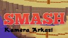 "Minecraft Smash ""Kamera Arkasi"""