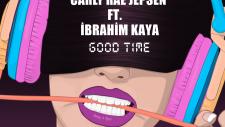 Carly Rae Jepsen Ft.İbrahim Kaya-Good Time (Remix)