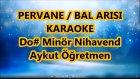 PERVANE BAL ARISI Do Diyez Minör Nihavend Karaoke Md Altyapısı Şarkı Sözü