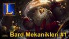 Bard Mekanikleri #1 Ejder Nasıl Çalınır ?