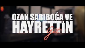 Hayrettin & Ozan Sarıboğa - Git