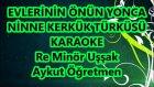 Evlerinin Önü Yonca Ninne Re Minör Uşşak Karaoke Md Altyapısı Türkü Sözü