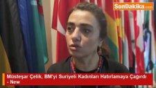 Müsteşar Çelik, BM'yi Suriyeli Kadınları Hatırlamaya Çağırdı - New