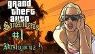 GTA : San Andreas - Başlıyoruz - Bölüm 1