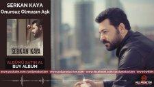 Serkan Kaya - Onursuz Olmasın Aşk (2015 Yepyeni)