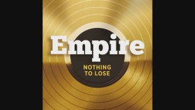 Empire Cast - Nothing To Lose (feat. Terrance Howard and Jussie Smollett)