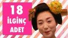 Japonların 18 İlginç Adeti