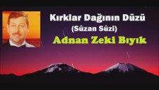 Adnan Zeki Bıyık -Kırklar Dağının Yüzü Sûzan Sûzi