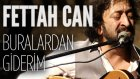 Fettah Can - Buralardan Giderim (JoyTurk Akustik)