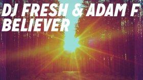 DJ Fresh & Adam F - Believer