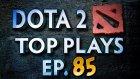Dota 2 Top Plays - Ep. 85