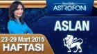 ASLAN burcu haftalık yorumu 23-29 Mart 2015