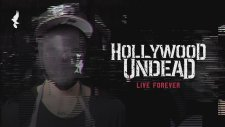 Hollywood Undead - Live Forever