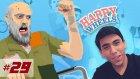 Happy Wheels Bölüm-29 | KIRILMA!