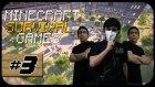 Minecraft Survival Games Bölüm-3 | Map Turu! w/Renas_Serhat Oğuzcan Yıldırım