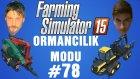 Modlu Farming Simulator 15 Türkçe Multiplayer | Talaş İşi | Bölüm 78
