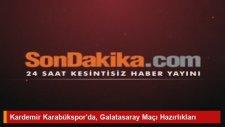 Kardemir Karabükspor'da, Galatasaray Maçı Hazırlıkları