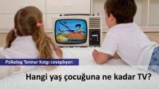Hangi yaş çocuğuna ne kadar TV?