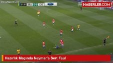 Hazırlık Maçında Neymar'a Sert Faul
