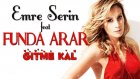 Emre Serin feat Funda Arar & Gitme Kal