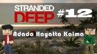 Stranded Deep Türkçe Oynanış - Adada Hayatta Kalma / Gameplay Part 12