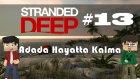 Stranded Deep Türkçe Oynanış - Adada Hayatta Kalma / Gameplay Part 13