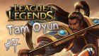 League of Legends: Tam Oyun #7 - Acemi Xin