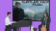 Kurtlar Vadisi Pusu Ana Giriş Jenerik Müzik Piyano Dizi Müziği Enstrümantal Teaser Perküsyon