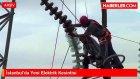 İstanbul'da Yeni Elektrik Kesintisi