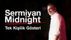 Mecidiyeköy'den Geçiyor mu? - Sermiyan Midnight (Tek Kişilik Gösteri)