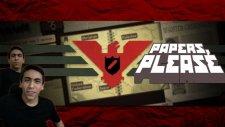 Papers, Please Bölüm-2 | Sana Güvenmiştim!