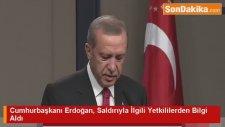 Cumhurbaşkanı Erdoğan, Saldırıyla İlgili Yetkililerden Bilgi Aldı