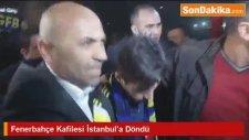 Fenerbahçe Kafilesi İstanbul'a Döndü