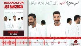 Hakan Altun - Aşk Bahçemsin (2015 Yepyeni)