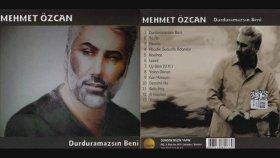 Mehmet Özcan - Durduramazsın Beni