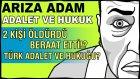 Katil Beraat Etti!!! Hukuk Garabeti! Türk Adaleti - İyi Halden İndirim!?