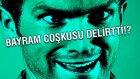 Bayram Coşkusu Delirtti!?? :)))