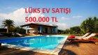 Lüks ev satışı (İlk teklife 500 000 TL)