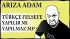 Türkçe Felsefe Yapılır Mı, Yapılmaz Mı? :)